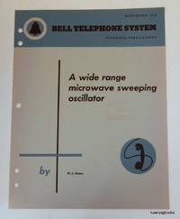 A Wide Range Microwave Sweeping Oscillator. Bell Telephone System Technical Publications...