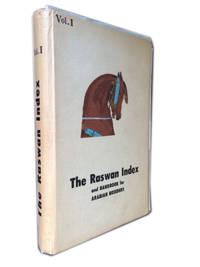 The Raswan Index and Handbook for Arabian Breeders Vol I by [Raswan, Carl] - n.d.