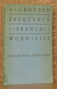 A GROUPED-FREQUENCY FRENCH WORD LIST - BASED ON THE FRENCH WORD NOOK BY VANDER BEKE