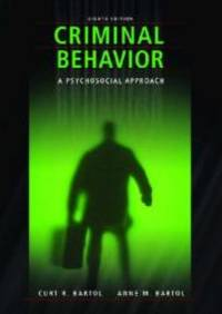 Criminal Behavior: A Psychosocial Approach (8th Edition) by Curt R. Bartol - Hardcover - 2007-05-09 - from Books Express and Biblio.com