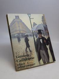 Gustave Caillebotte: Urban Impressionist by  Anne DISTEL - Paperback - 1995 - from Argosy Book Store (SKU: 225696)