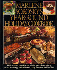 MARLENE SOROSKY'S YEAR-ROUND HOLIDAY COOKBOOK by  Marlene SOROSKY - First Edition - 1982 - from SCENE OF THE CRIME ® (SKU: 000582)