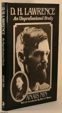 D.H. Lawrence: An Unprofessional Study by Anais Nin - Hardcover - Second Edition - 1985 - from Cosmo Books and Biblio.com