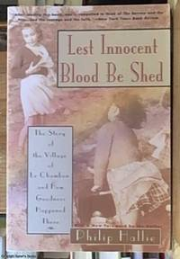 Lest Innocent Blood Be Shed; The Story of the Village of Le Chambon and How Goodness Happened There