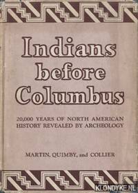 Indians before Columbus: Twenty Thousand Years of North American History Revealed by Archeology
