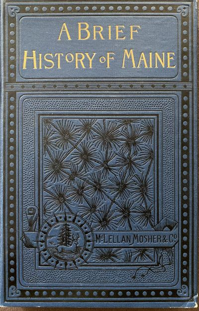 Portland, Maine: McLellan, Mosher & Co, 1890. Second Edition. Cloth. Near fine. 12mo; 336pp; blue cl...