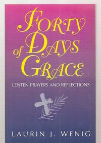 image of Forty Days Of Grace: Lenten Prayers And Reflections