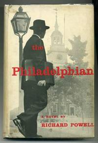 The Philadelphian   (Signed) by  Richard POWELL - Signed First Edition - 1956 - from abookshop and Biblio.com