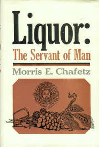 Liquor: The Servant Of Man