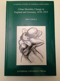 Urban Mortality Change In England And Germany 1870-1913