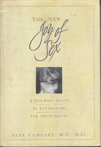 image of The New Joy of Sex A Gourmet Guide to Lovemaking for the Nineties