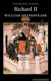 Richard II (Wordsworth Classics) by William Shakespeare  - Paperback  - 2013  - from Fleur Fine Books (SKU: 9781840227208)
