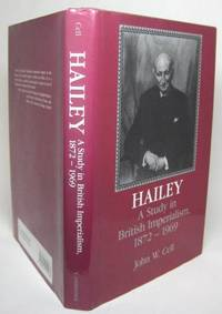 image of HAILEY: A STUDY IN BRITISH IMPERIALISM, 1872-1969