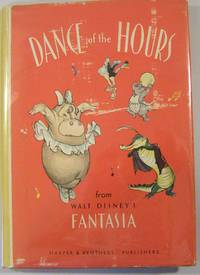 Dance of the Hours from Walt Disney's Fantasia by  Walt Disney - Hardcover - First edition, first printing - 1940 - from Thorn Books (SKU: 18588)