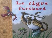 image of Le tigre furibard