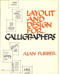 LAYOUT AND DESIGN FOR CALLIGRAPHERS by  Alan.Ll Furber - 1984 - from Oak Knoll Books/Oak Knoll Press (SKU: 47574)