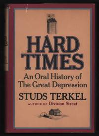 Hard Times: An Oral History of the Great Depression by  Studs Terkel - Signed First Edition - 1970 - from Stick Figure Books and Biblio.com