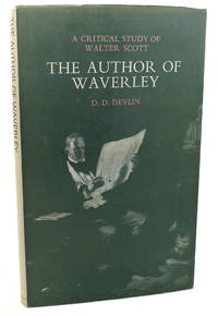 THE AUTHOR OF WAVERLEY :   A Critical Study of Walter Scott