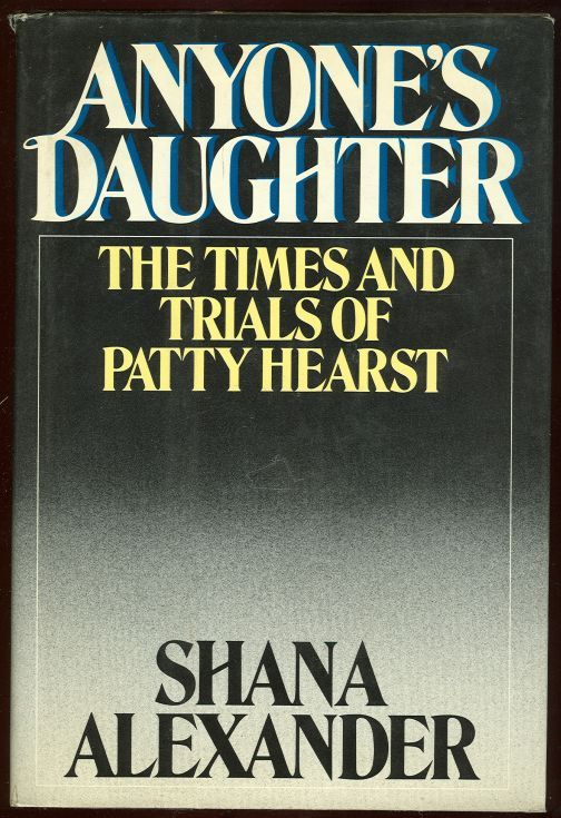 Image for ANYONE'S DAUGHTER The Times and Trials of Patricia Hearst