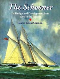 The Schooner Its design and development from 1600 to the present