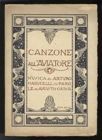 Canzone all' Aviatore ... su parole di Augusto Garsia [Voice and piano]. Inscribed by the composer