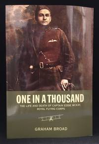One in a Thousand; The Life and Death of Captain Eddie McKay, Royal Flying Corps by  Graham (Biography of Eddie McKay.) Broad - Paperback - from Burton Lysecki Books, ABAC/ILAB (SKU: 154342)