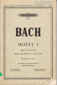 Bach Motet 1, Sing Ye to the Lord, for Mixed Voices; New Edition By Werner Neumann;