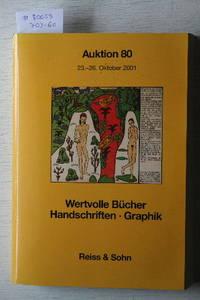 Auktion 80, 23-26 Oktober 2001 : Wertvolle Bücher, Handschriften, Graphik. by REISS & SOHN - KÖNIGSTEIN IM TAUNUS - from Frits Knuf Antiquarian Books (SKU: 80059)