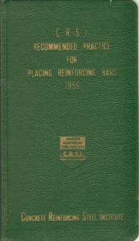 CRSI RECOMMENDED PRACTICE FOR PLACING REINFORCING BARS by R  C Reese -  First Edition - 1959 - from The Avocado Pit and Biblio co uk