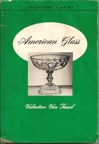 AMERICAN GLASS, THE COLLECTOR'S LIBRARY by  Valentine Van Tassel - Hardcover - 1960-01-01 2016-08-02 - from Chili Fiesta Books (SKU: 160802002)