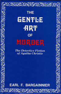 image of THE GENTLE ART OF MURDER ~The Detective Fiction of Agatha Christie