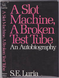 A Slot Machine, a Broken Test Tube: An Autobiography