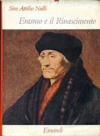 Erasmo e il Rinascimento by  Siro Attilio I - Hardcover - 1955 - from Studio Bibliografico Marini and Biblio.com