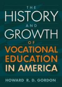 History and Growth of Vocational Education in America, The