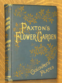 PAXTON'S FLOWER GARDEN WITH COLOURED PLATES [VOLUME III ONLY] 3