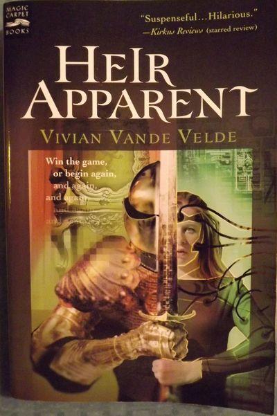 2004. VELDE, Vivian Vande. HEIR APPARENT. NY: Harcourt Inc., . 8vo., pictorial wraps; 315 pages. Fir...