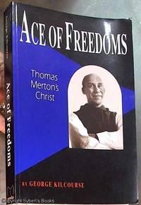 image of Ace of Freedoms: Thomas Merton's Christ