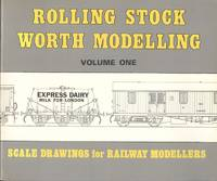 Rolling Stock Worth Modelling, Volume 1: Scale Drawings for Railway Modellers