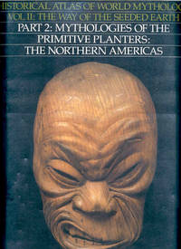 The Way of the Seeded Earth Vol. 2, Pt. 2 : Mythologies of the Primitive Planters