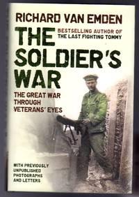 The Soldier's War : The Great War Through Veterans' Eyes