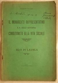 IL MONARCATO RAPPRESENTATIVO E IL SOLO GOVERNO CONDIZIONATO ALLA VITA SOCIALE TESI DI LAUREA