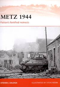 Metz 1944: Patton\'s fortified nemesis