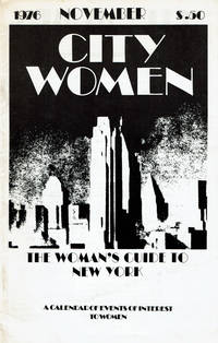 CITY WOMEN: The Woman\'s Guide to New York. A Calendar of Events of Interest to Women. November 1976. (Cover title).