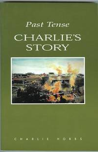 image of PAST TENSE: CHARLIE'S STORY.