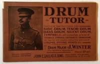 Drum Tutor: Complete Instructions for Side Drum, Tenor Drum, Bass Drum, Silent Drum, Tympani, Etc.