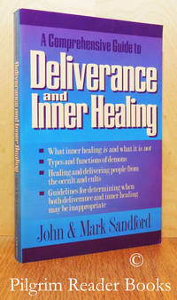 A Comprehensive Guide to Deliverance and Inner Healing.