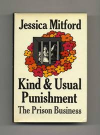 Kind & Usual Punishment: The Prison Business  - 1st Edition/1st Printing