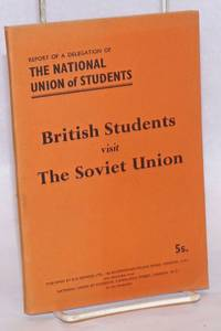 British Students Visit the Soviet Union: Report of a delegation of the National Union of Students