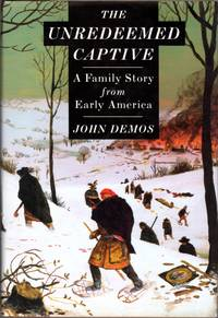 image of The Unredeemed Captive: A Family Story from Early America