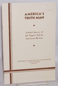 America's tenth man; a brief survey of the Negro's part in American history